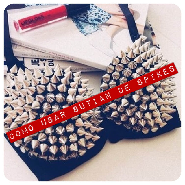 como usar, spikes bra, sutian de spikes, looks, ispiracao, punk, rock, spikes,
