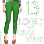 calca verde, como usar, looks, ideis, como combinar, acho tendencia
