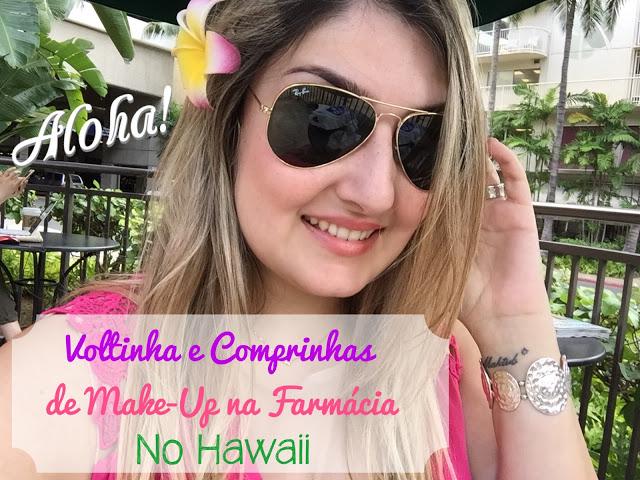 compras, haul, video, farmacia, maquiagem, cosmeticos, havai, estados unidos, giovana quaglio, vlog, youtube, mogi mirim, campinas