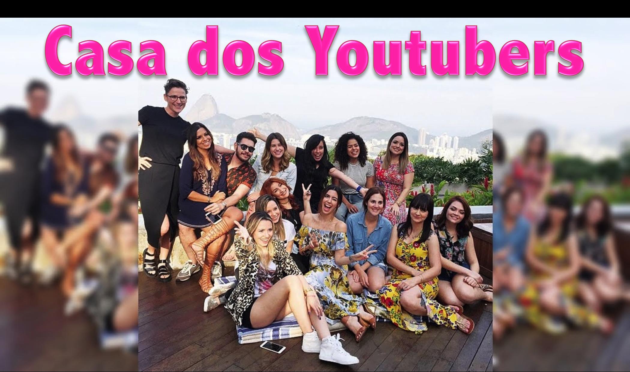 casa dos youtubers, #casadosyoutubers, camila coutinho, taciele alcolea, boca rosa, evelyn regly, bruna vieira, niina secrets, youtube,