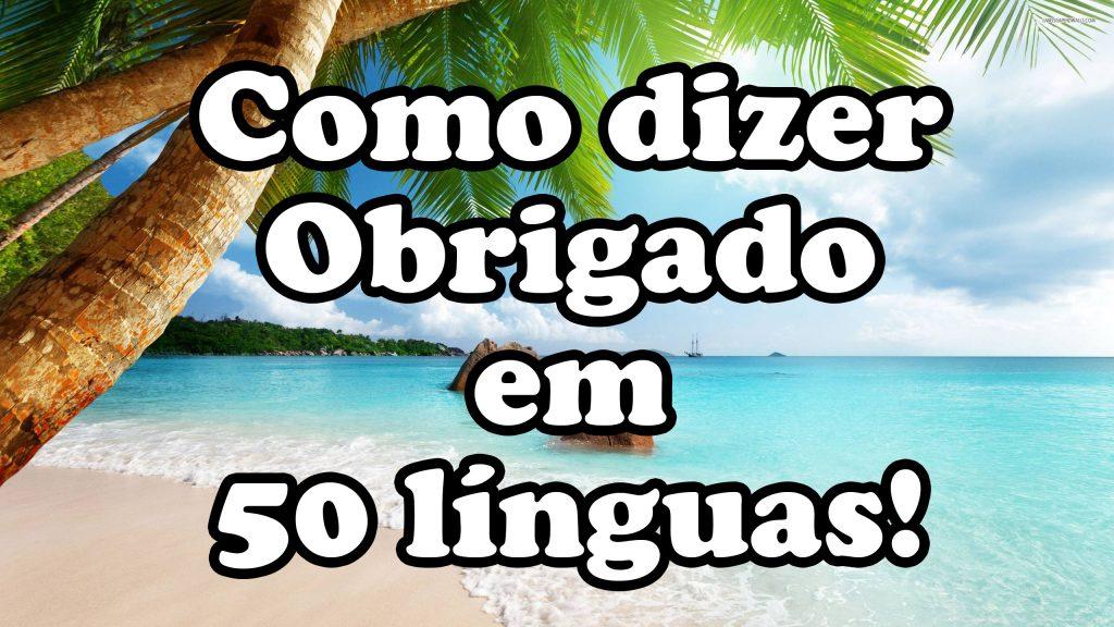 obrigado, thank you, gracias, como falar, traduzir, tradução, aprender outra lingua, viagem,